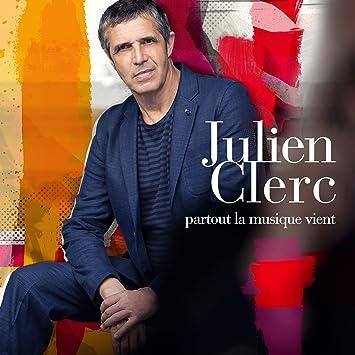 Julien Clerc – Partout la musique vient