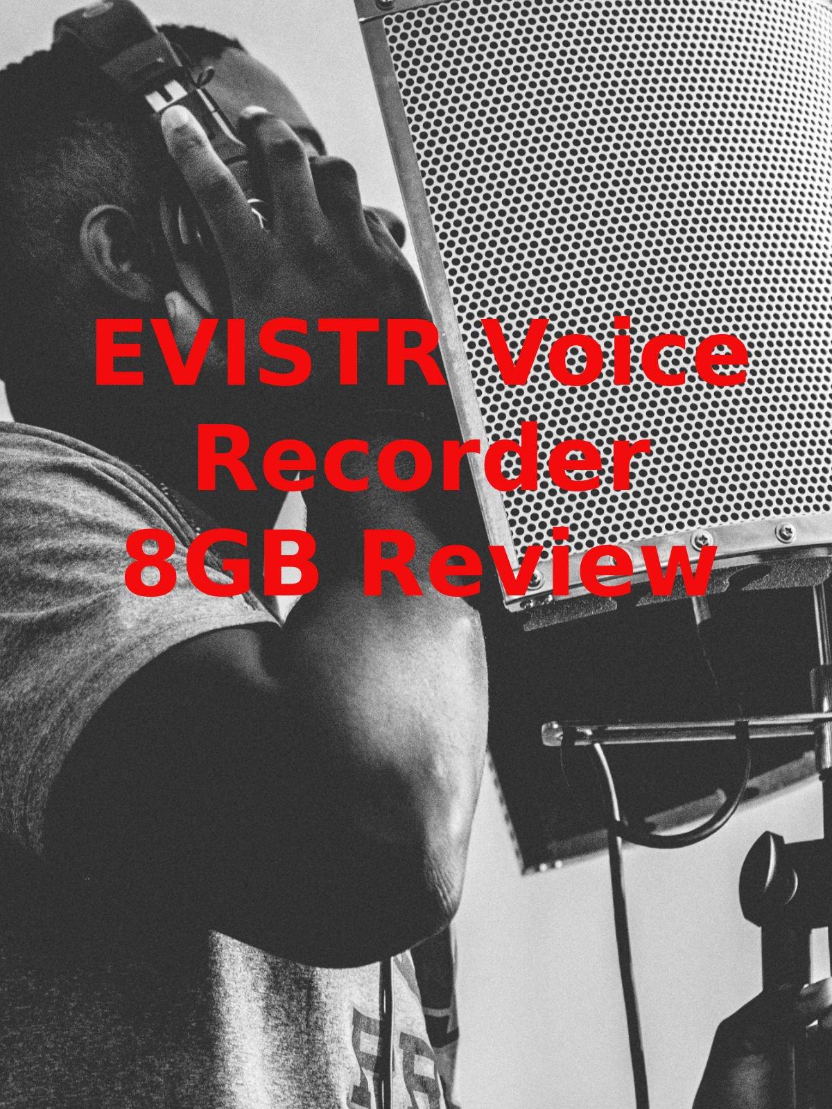 Review: EVISTR Voice Recorder 8GB Review on Amazon Prime Video UK