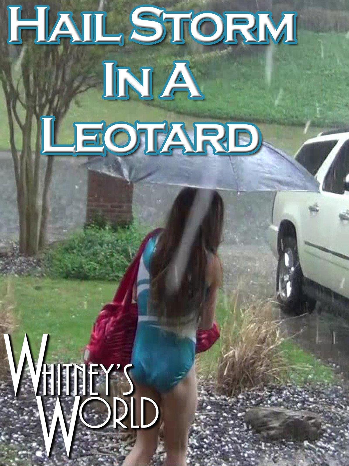 Hail Storm in a Leotard