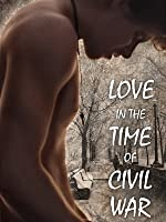 Love in the Time of Civil War (English Subtitled)