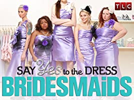 Say Yes to the Dress: Bridesmaids Season 2