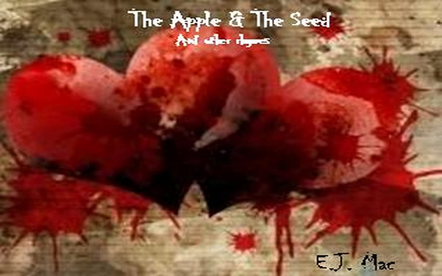 The Apple And The Seed E.J. Mac