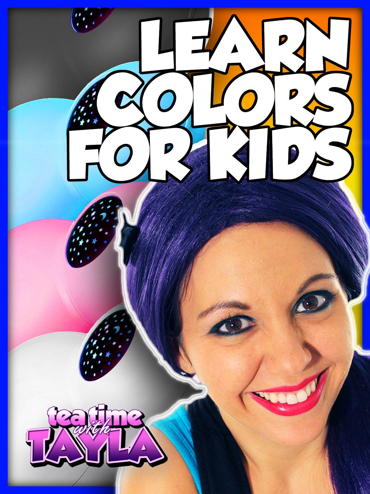 Learn Colors for Kids on Tea Time with Tayla