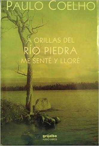 A orillas del Rio Piedra me sente y llore / By the River Piedra I Sat Down And Wept (Spanish Edition)