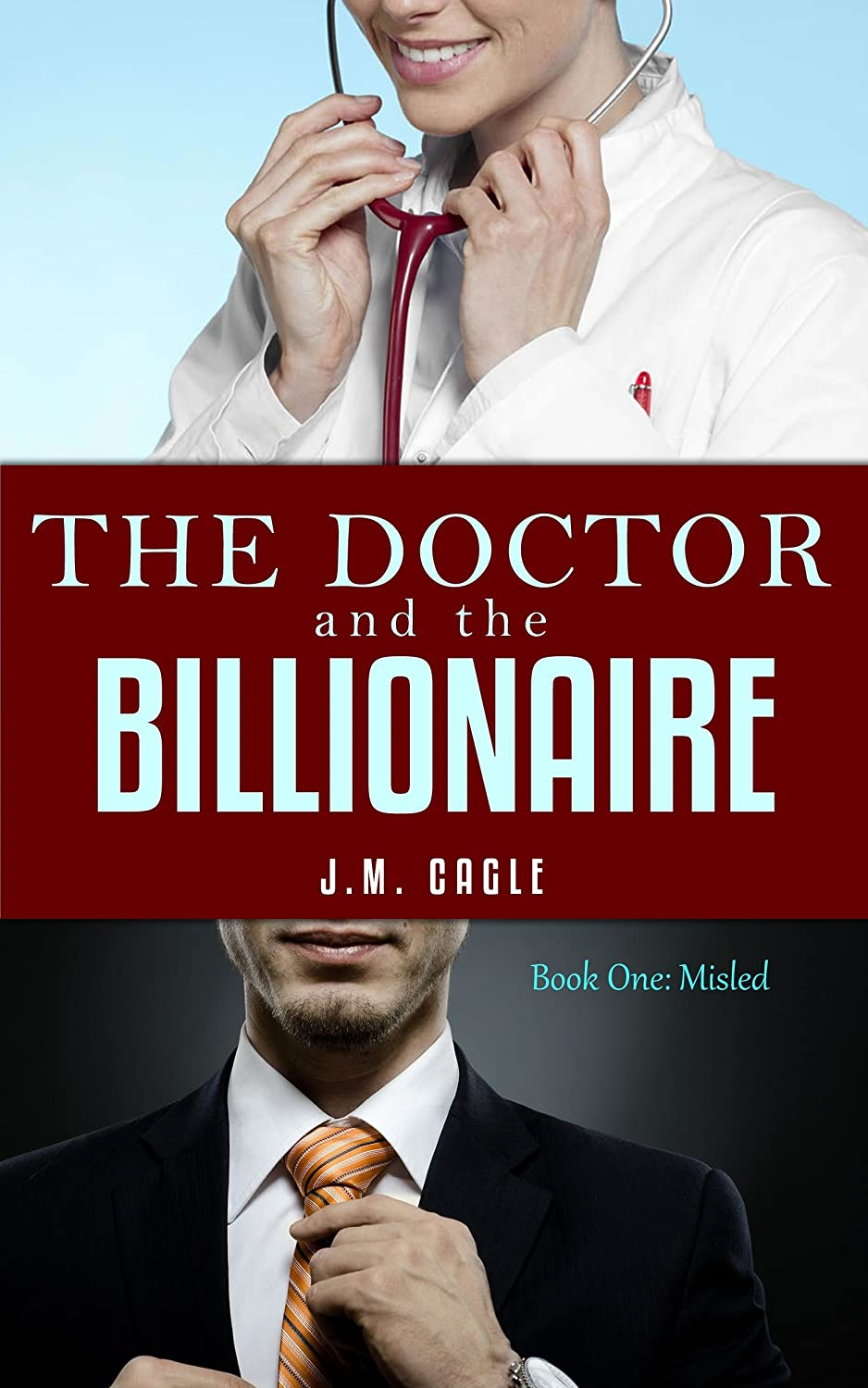 The Doctor and The Billionaire, Book One: Misled by J.M. Cagle
