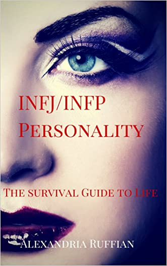 INFJ/INFP Personality Type: The Survival Guide to Life