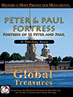 Global Treasures PETER & PAUL FORTRESS Fortress of SS Peter and Paul St. Petersburg, Russia
