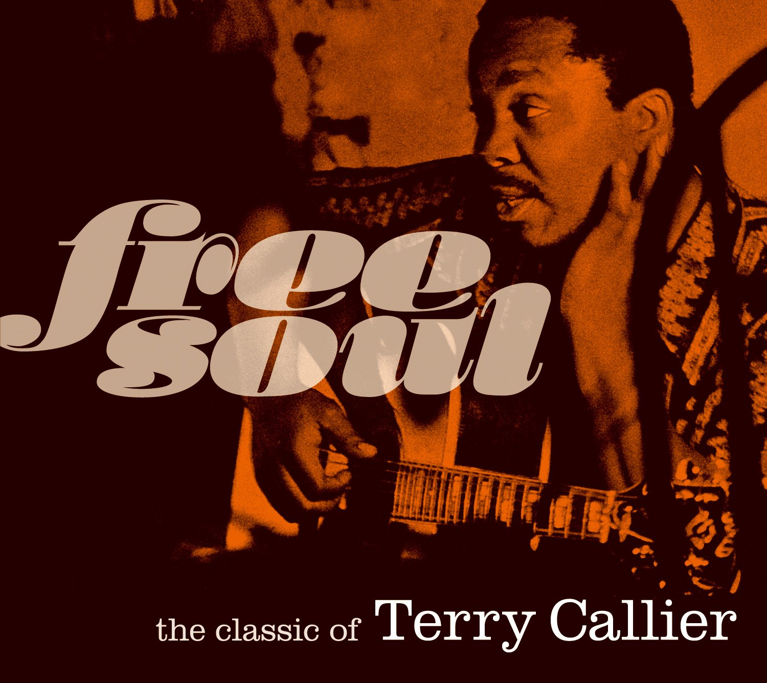 Free Soul. The Classic Of Terry Callier
