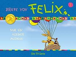 Briefe von Felix, Nur ein kleiner Ausflug