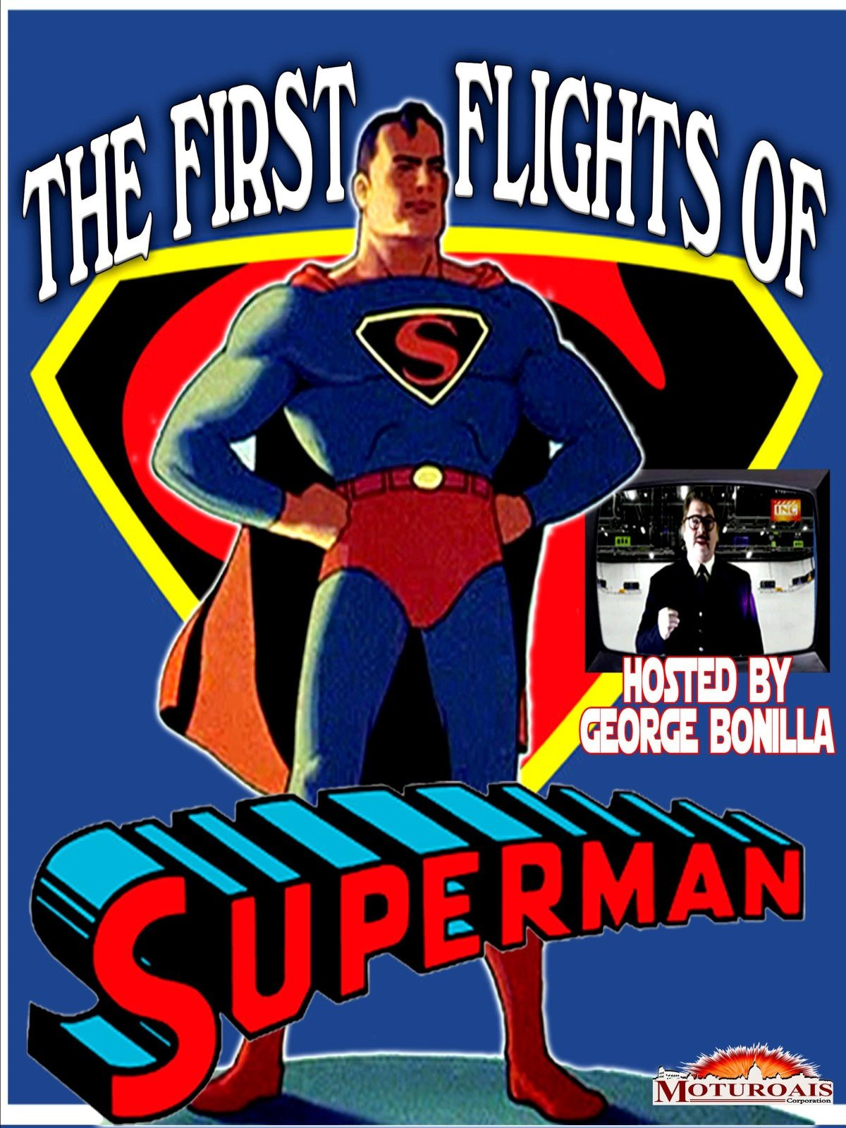 The First Flights of Superman Hosted by George Bonilla