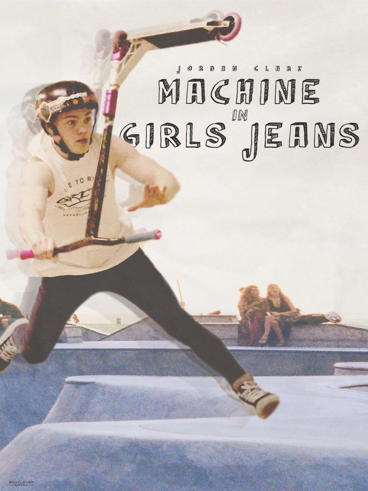 Jordan Clark: Machine In Girls Jeans