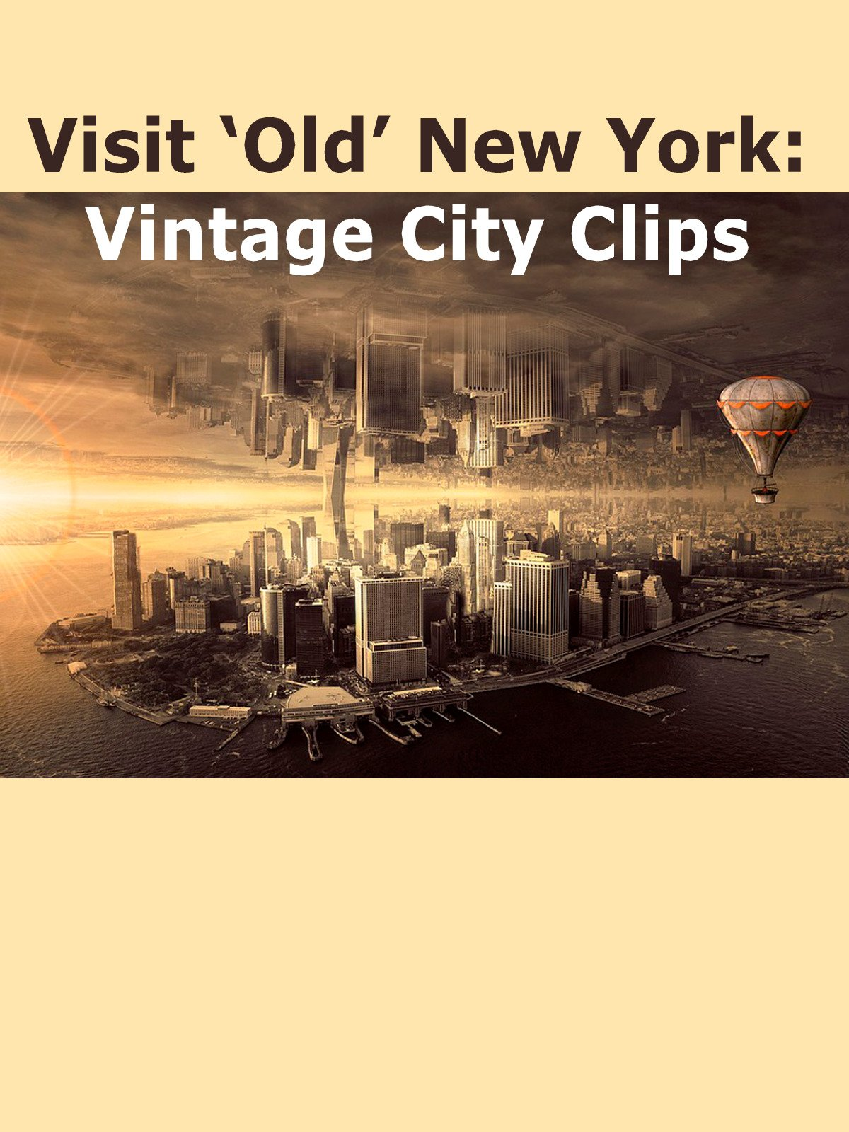 Visit 'Old' New York: Vintage City Clips