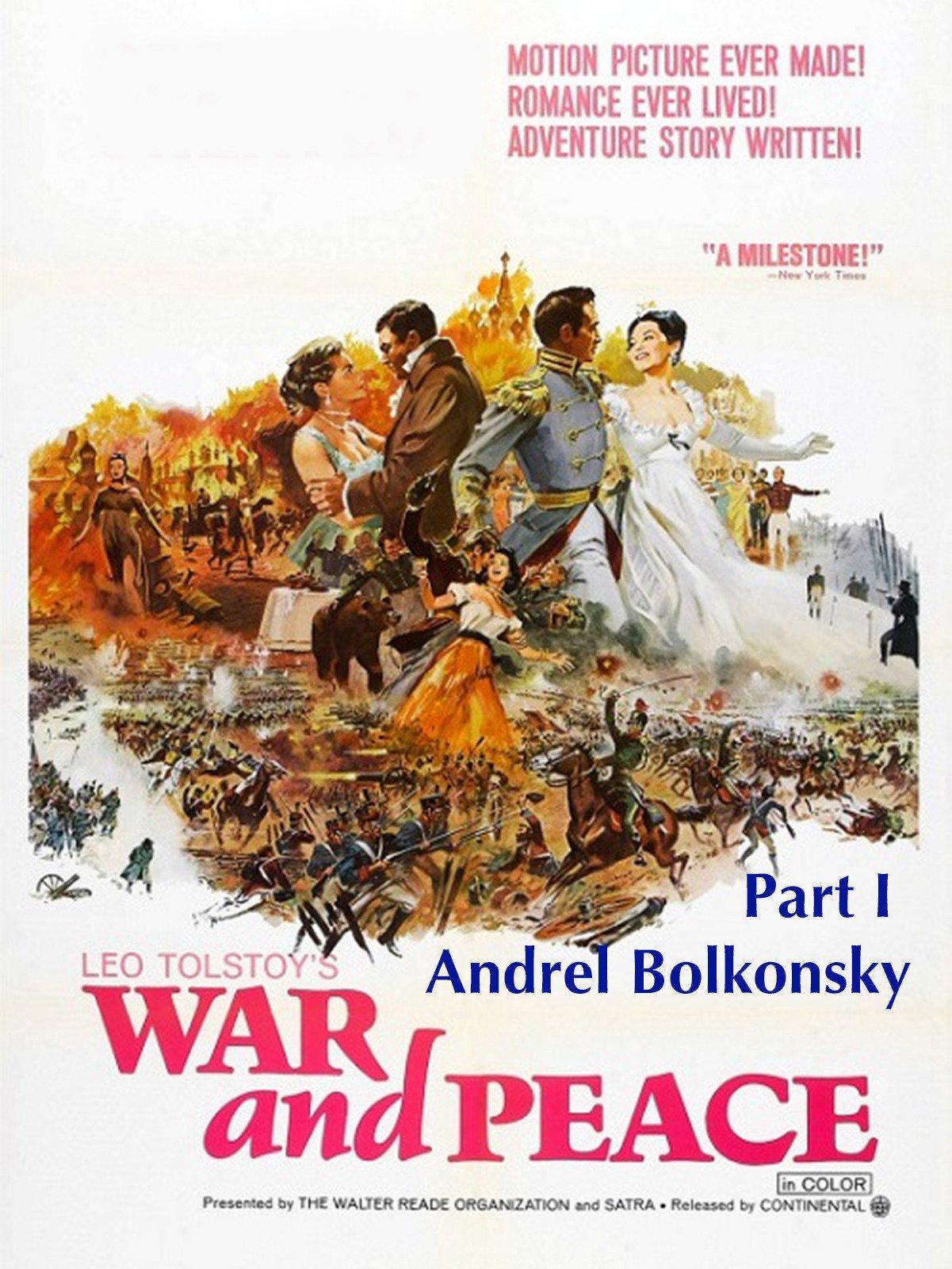 War and Peace: Part I Andrel Bolkonsky