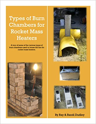 Burn Chambers for Rocket Mass Heaters: A short introduction to 4 types of burns chambers for rocket mass heaters