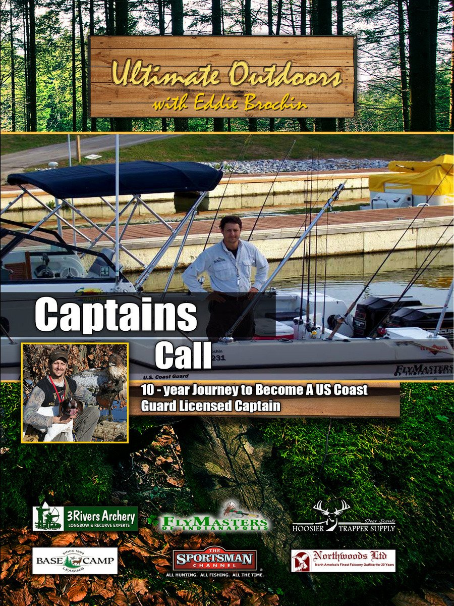Ultimate Outdoors with Eddie Brochin - Captains Call - Journey to Become a USCG Licensed Captain