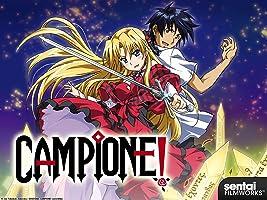 Campione! Season 1