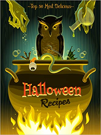 Top 50 Most Delicious Halloween Recipes (Holiday Recipes Book 1)