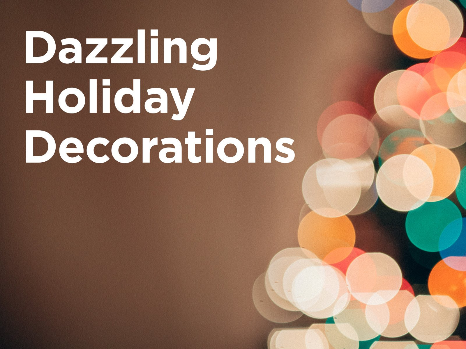 Dazzling Holiday Decorations - Season 1
