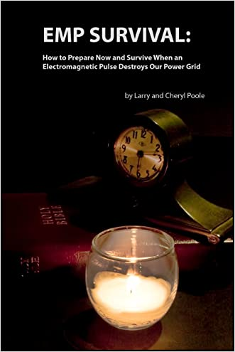 EMP Survival: How to Prepare and Survive, When an Electromagnetic Pulse Destroys Our Power Grid written by Larry Poole