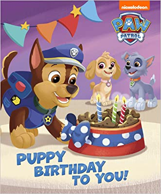 Puppy Birthday to You! (PAW Patrol) written by Nickelodeon Publishing