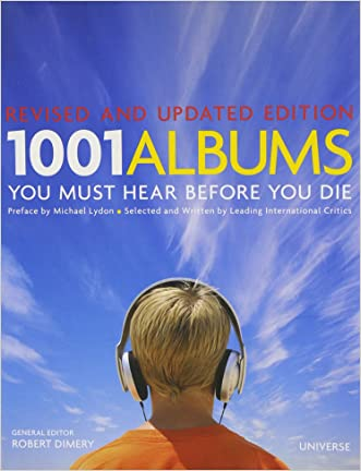 1001 Albums You Must Hear Before You Die: Revised and Updated Edition written by Robert Dimery