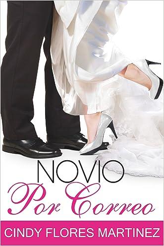 Novio Por Correo (Spanish Edition) written by Cindy Flores Martinez