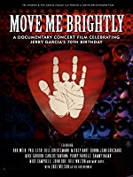 Move Me Brightly - Celebrating Jerry Garcia's 70th Birthday