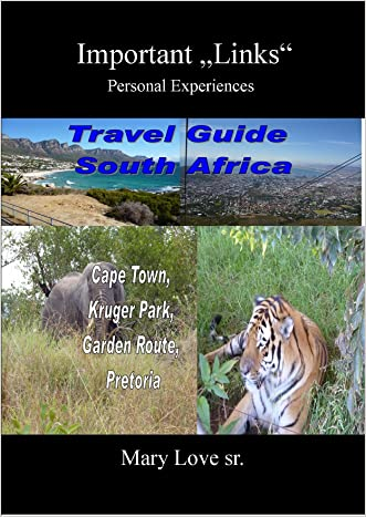 "TRAVEL GUIDE SOUTH AFRICA -Important ""Links"" and Pictures - Cape Town, Kruger Park, Garden Route, Pretoria - Personal experiences"
