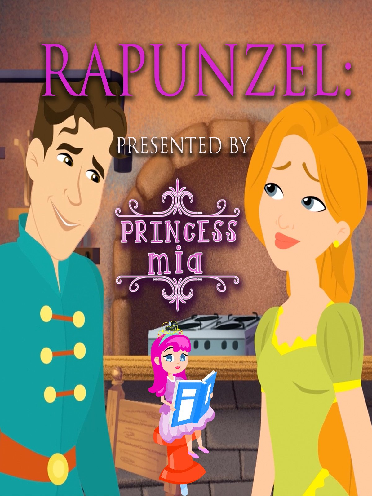 Rapunzel: Presented By Princess Mia