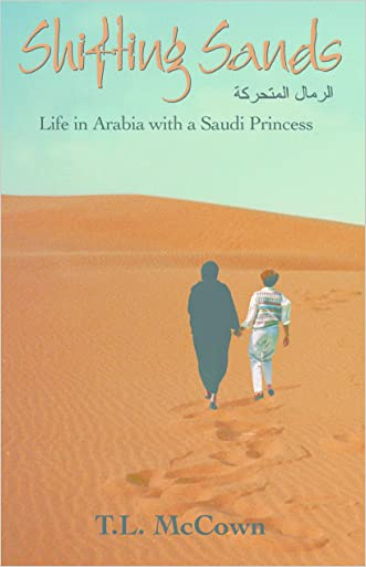 Shifting Sands: Life in Arabia with a Saudi Princess (True Stories of Life with a Saudi Arabian Princess Book 1)