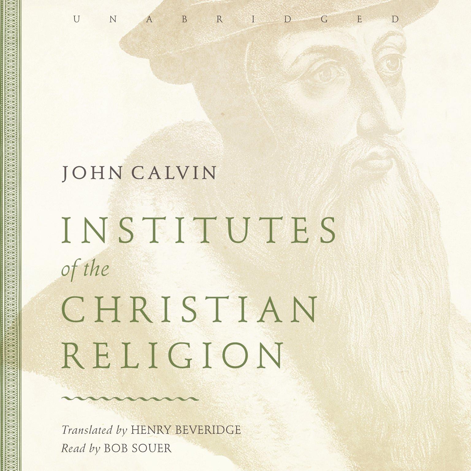 John Calvin - Institutes of the Christian Religion