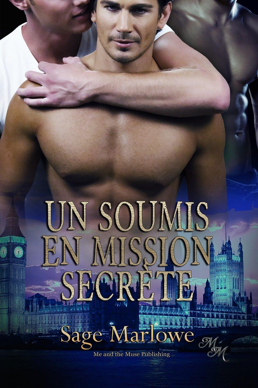 Un Soumis en Mission Secrète (Sou-Mission t. 2) - Sage Marlowe