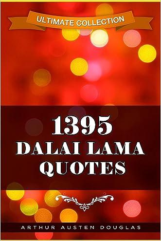 1395 Dalai Lama Quotes (Ultimate Collection)