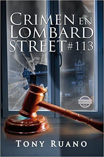 CRIMEN EN LOMBARD STREET #113: Novela (Spanish Edition) written by Tony Ruano