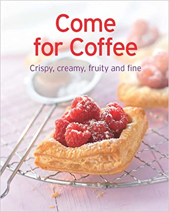 Come for Coffee: Our 100 top recipes presented in one cookbook