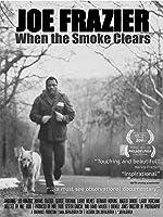 Joe Frazier: When the Smoke Clears [HD]