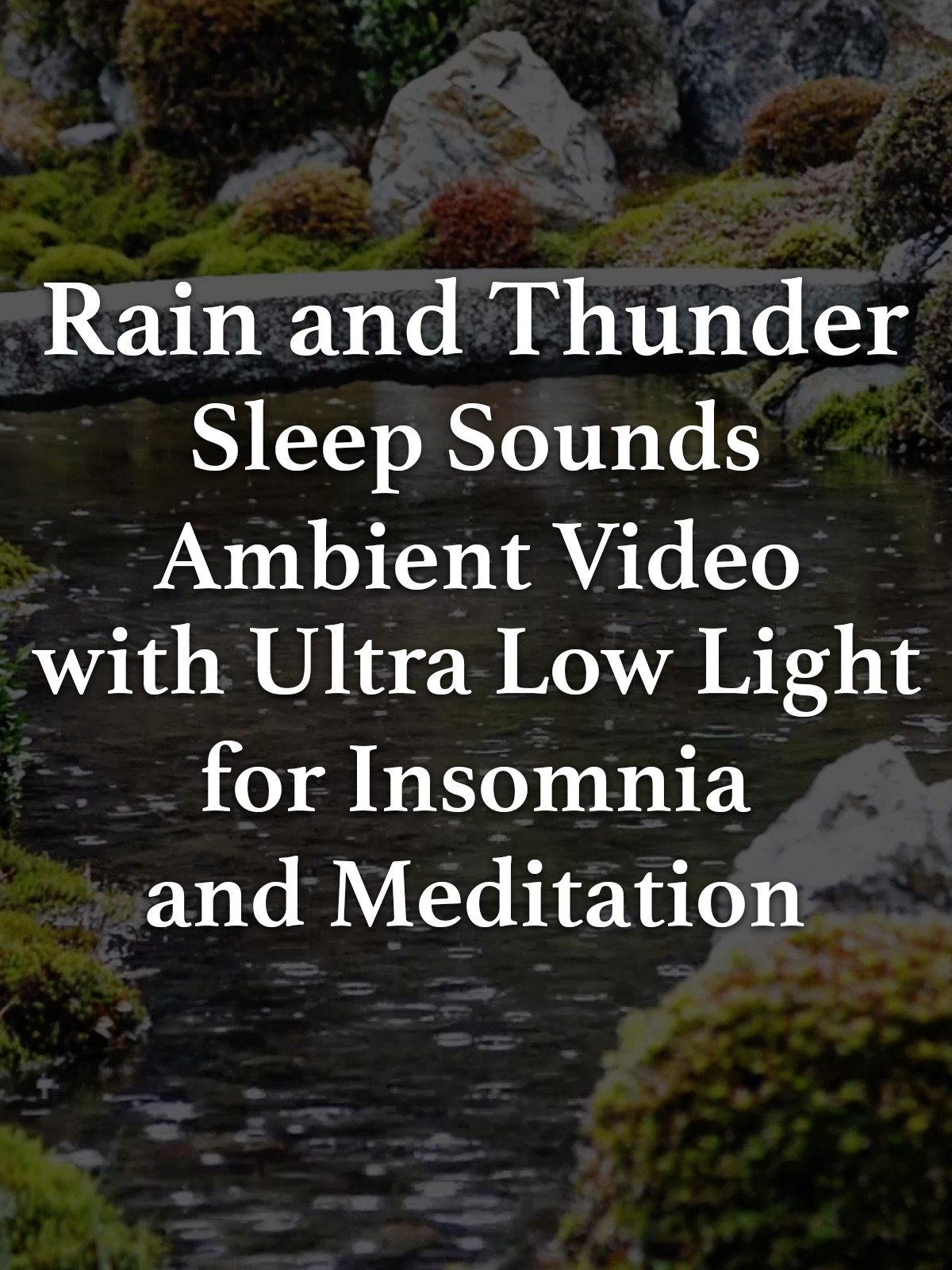 Rain and Thunder Sleep Sounds Ambient Video with Ultra Low Light for Insomnia and Meditation