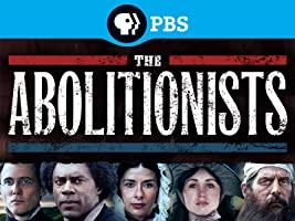 American Experience: The Abolitionists Season 1