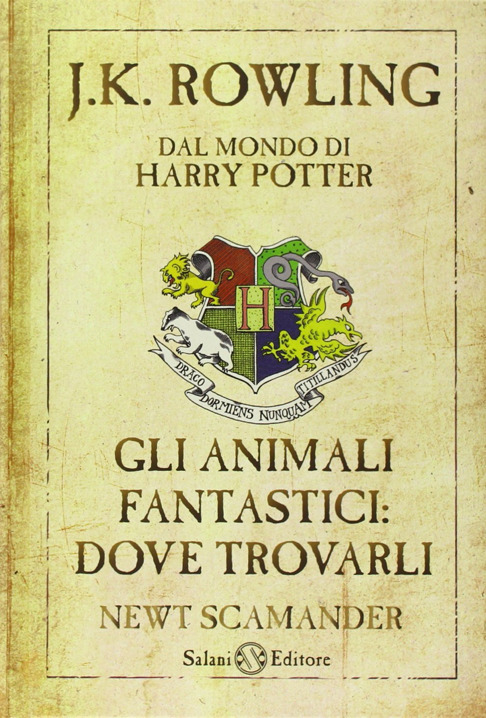 Gli Animali Fantastici: dove trovarli - Rowling, J.K ...