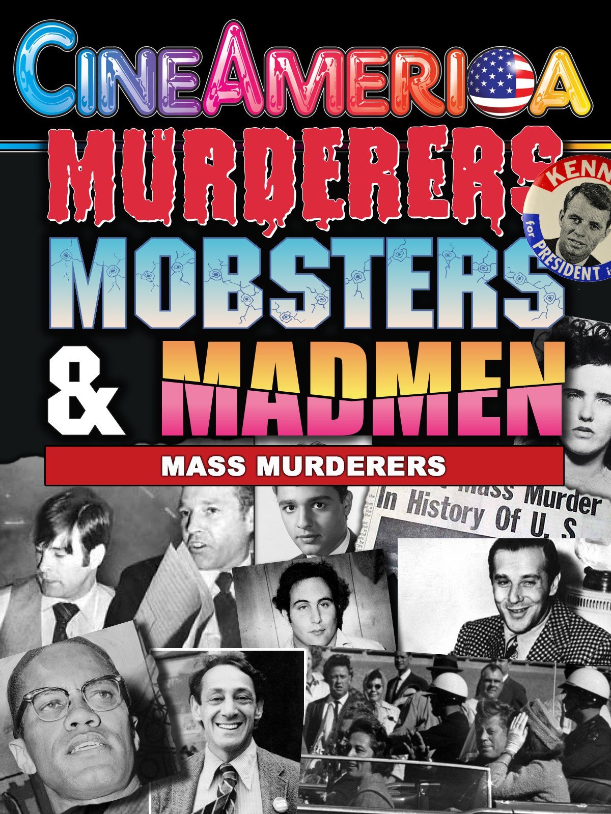 Murderers, Mobsters & Madmen: Mass Murderers
