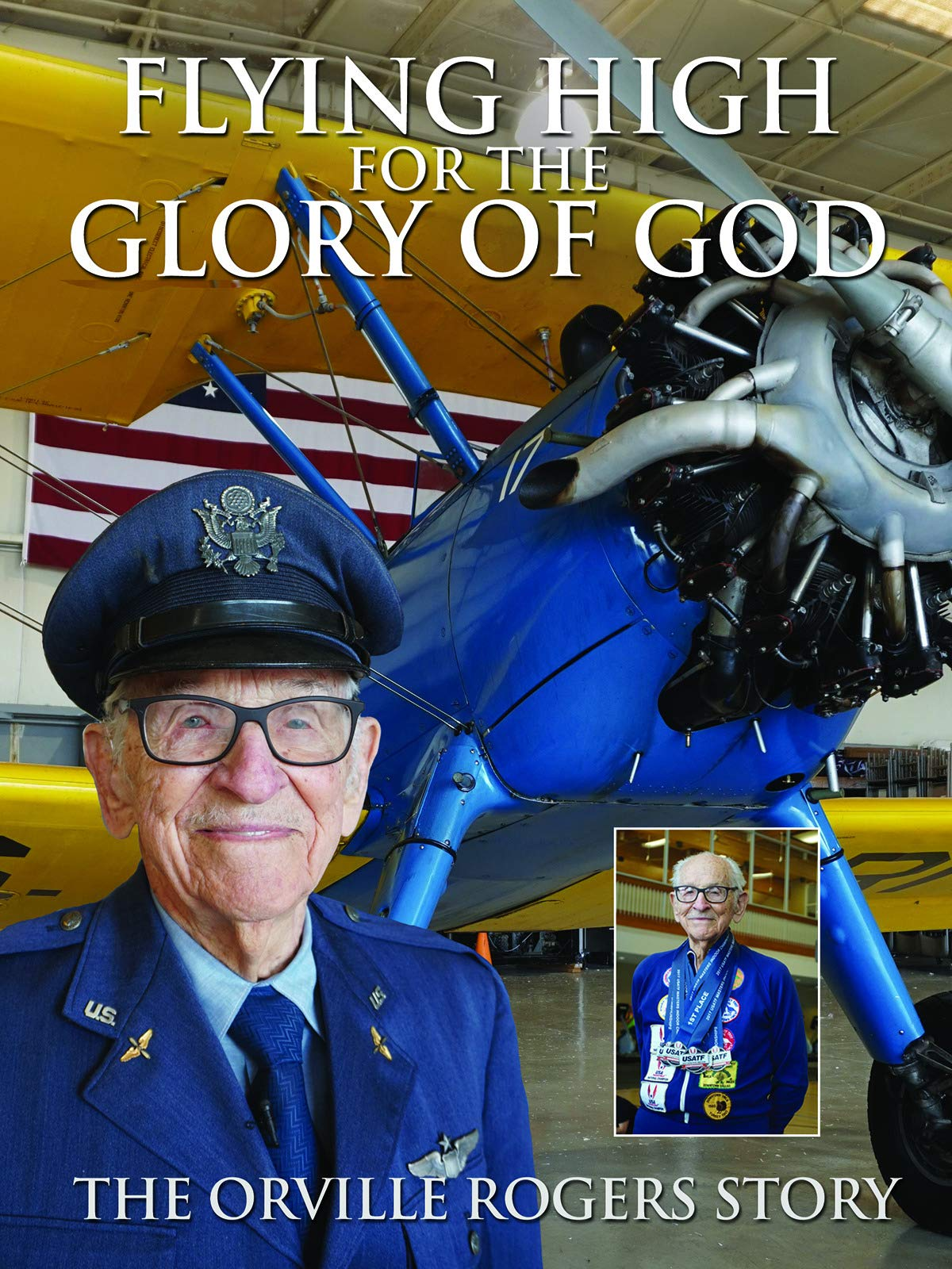 Flying High For the Glory of God: The Orville Rogers Story on Amazon Prime Video UK