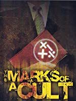 The Marks of a Cult - A Biblical Analysis