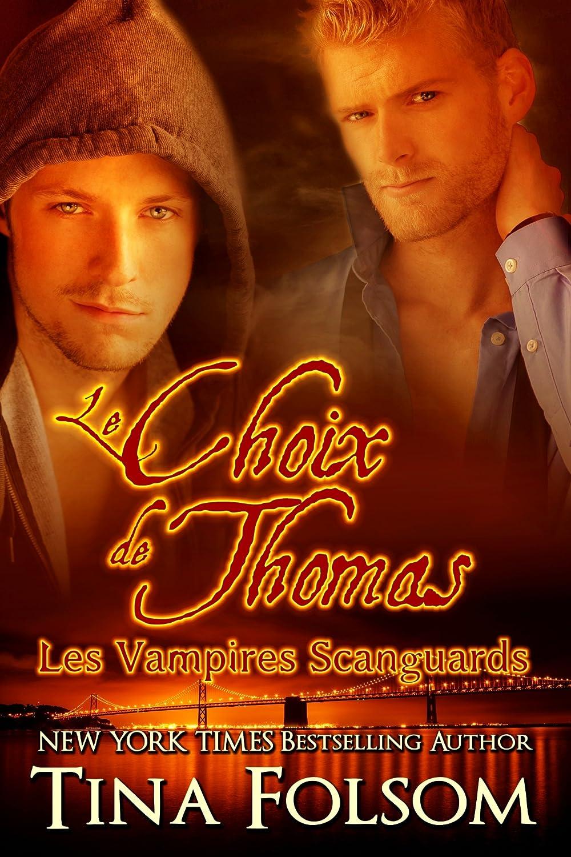 Le choix de Thomas (Les Vampires Scanguards t. 8) [Format Kindle] Tina Folsom