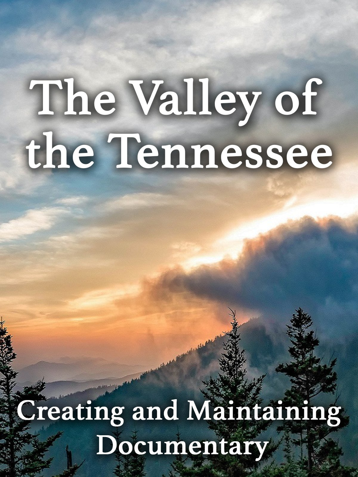 The Valley of the Tennessee: Creating and Maintaining Documentary on Amazon Prime Video UK