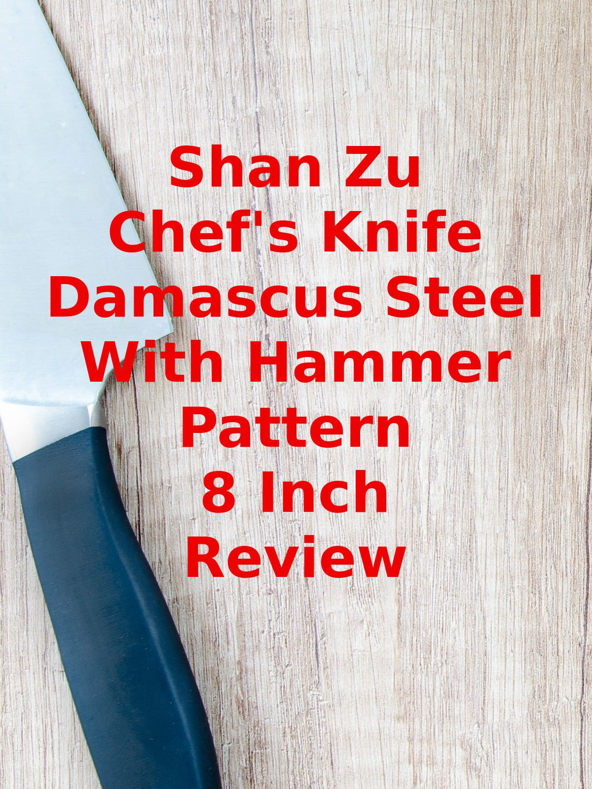 Review: Shan Zu Chef's Knife Damascus Steel With Hammer Pattern 8 Inch Review