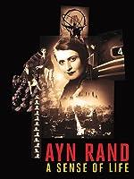 Ayn Rand: A Sense of Life