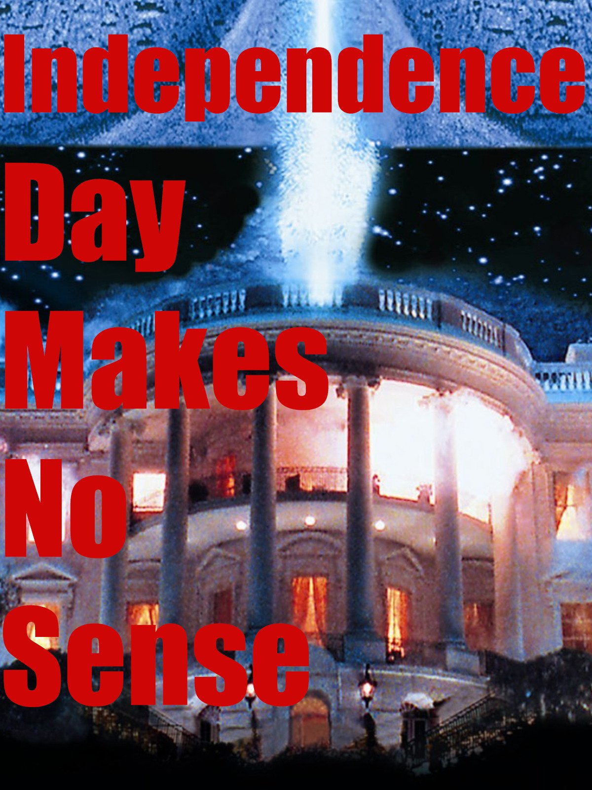 Clip: Independence Day Makes No Sense