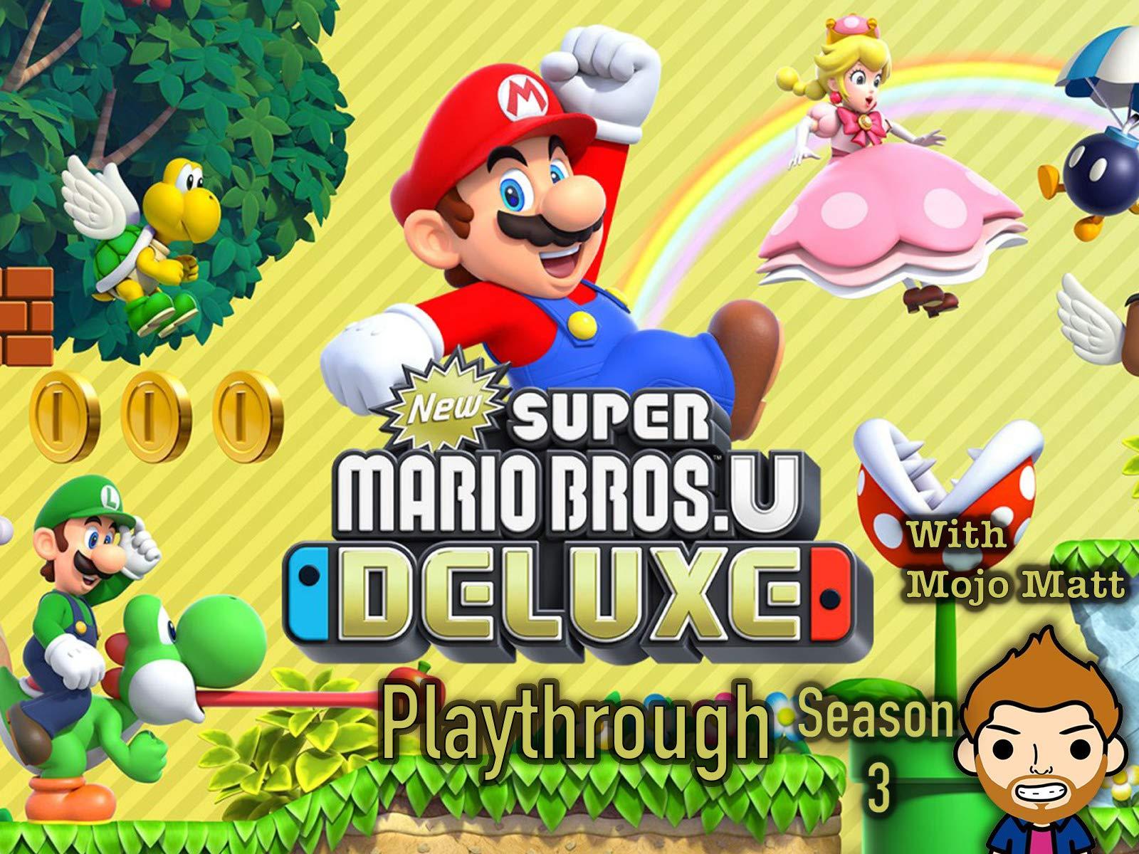 New Super Mario Bros. U Deluxe Playthrough With Mojo Matt - Season 3