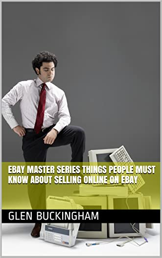 eBay Master series Things  People Must know about selling online on eBay (ebay masters Book 2)