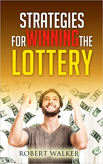 Strategies For Winning The Lottery
